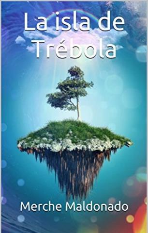La isla de Trébola - Merche Maldonado